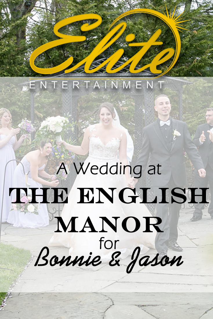 pin - Elite Entertainment - Wedding at English Manor for Bonnie and Jason