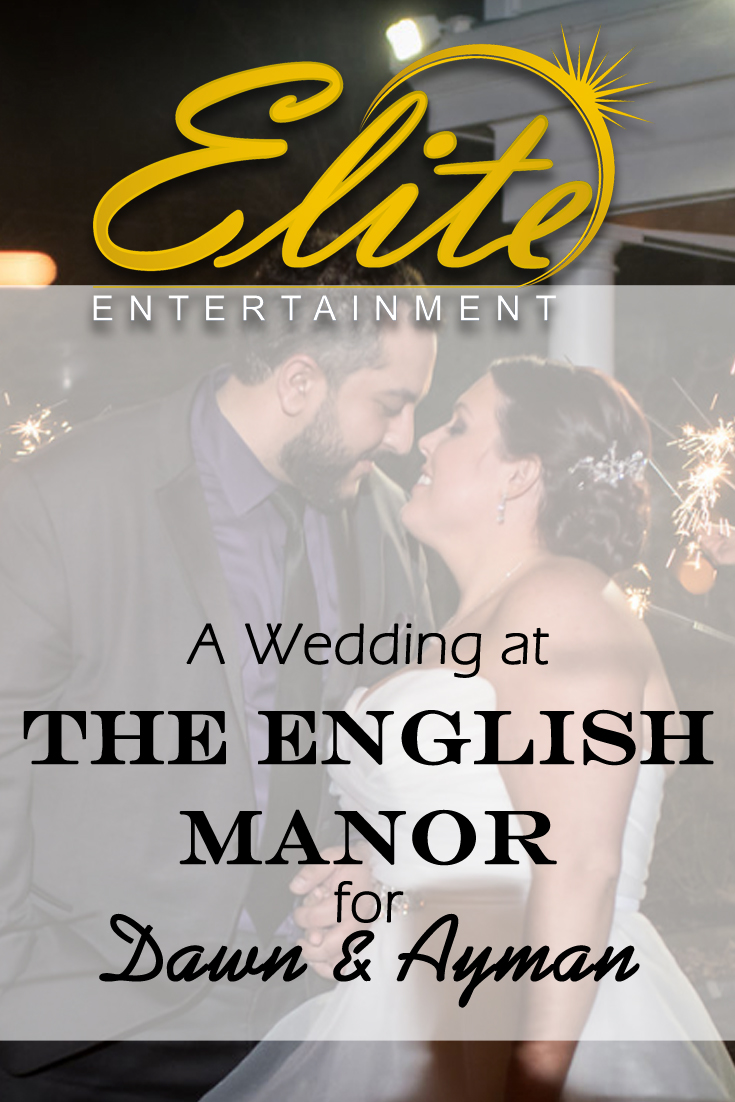 pin - Elite Entertainment - Wedding at English Manor for Danw and Ayman