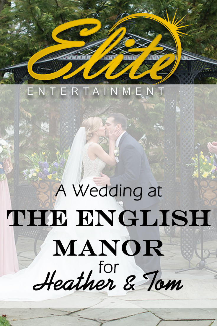 pin - Elite Entertainment - Wedding at English Manor for Heather and Tom