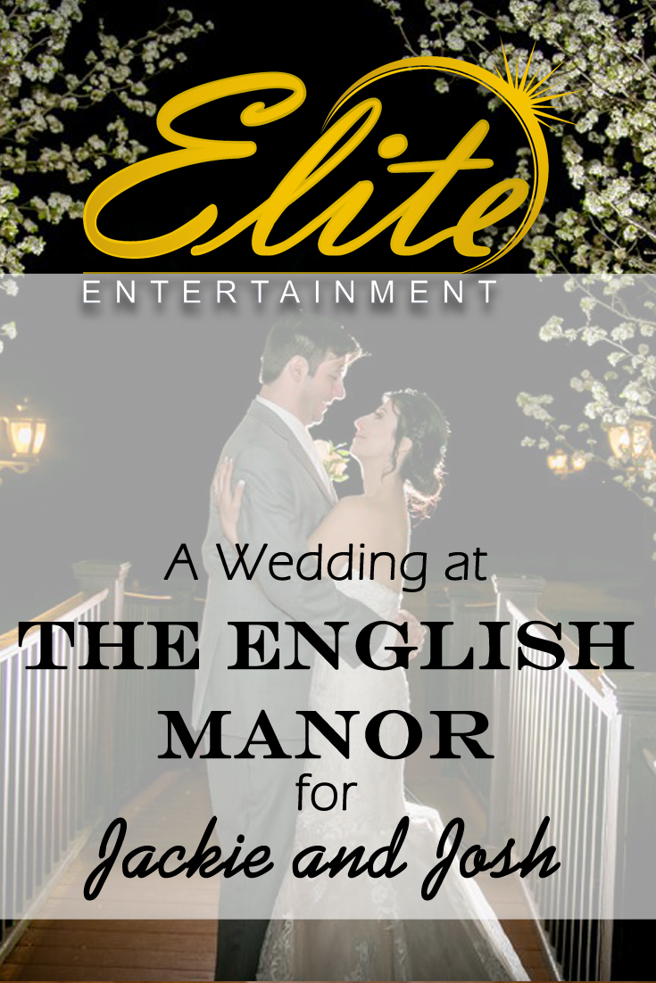 pin - Elite Entertainment - Wedding at English Manor for Jackie and Josh