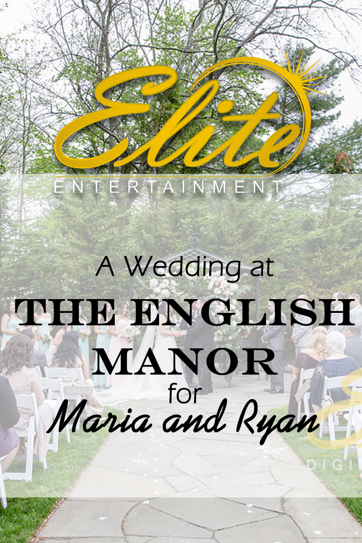 pin - Elite Entertainment - Wedding at English Manor for Maria and Ryan