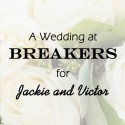 Breakers Wedding for Jackie and Victor