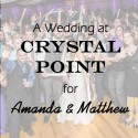 Crystal Point Wedding for Amanda and Matthew