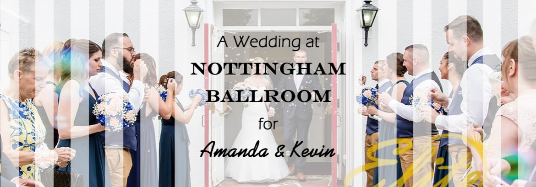 Wedding at Nottingham Ballroom for Amanda and Kevin