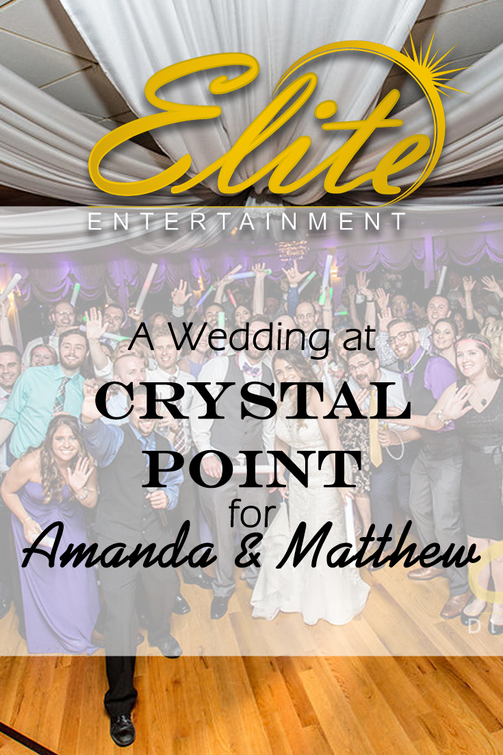 pin - Elite Entertainment - Wedding at Crystal Point for Amanda and Matthew