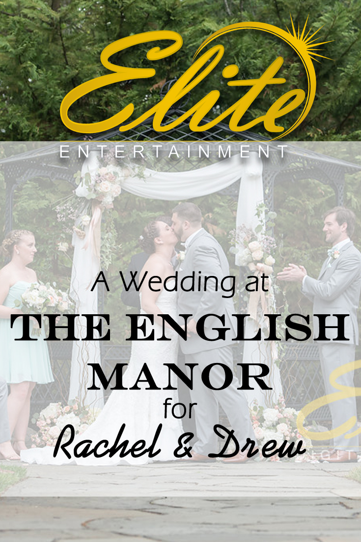 pin - Elite Entertainment - Wedding at English Manor for Rachel and Drew
