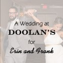 Doolan's Wedding for Erin and Frank