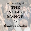 English Manor Wedding for Conner and Kristen