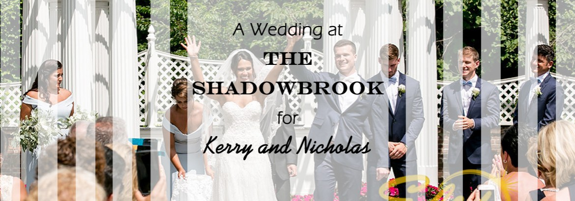 Shadowbrook Wedding for Kerry and Nicholas