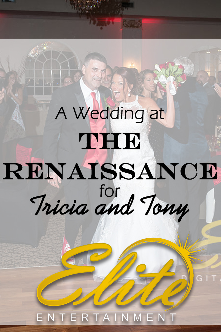 pin - Elite Entertainment - Wedding at Renaissance for Tricia and Tony