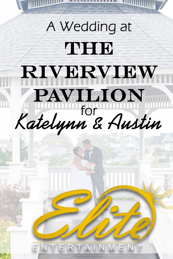 pin - Elite Entertainment - Wedding at Riverview Pavilion for Katelynn and Austin