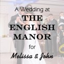 English Manor Wedding for Melissa and John