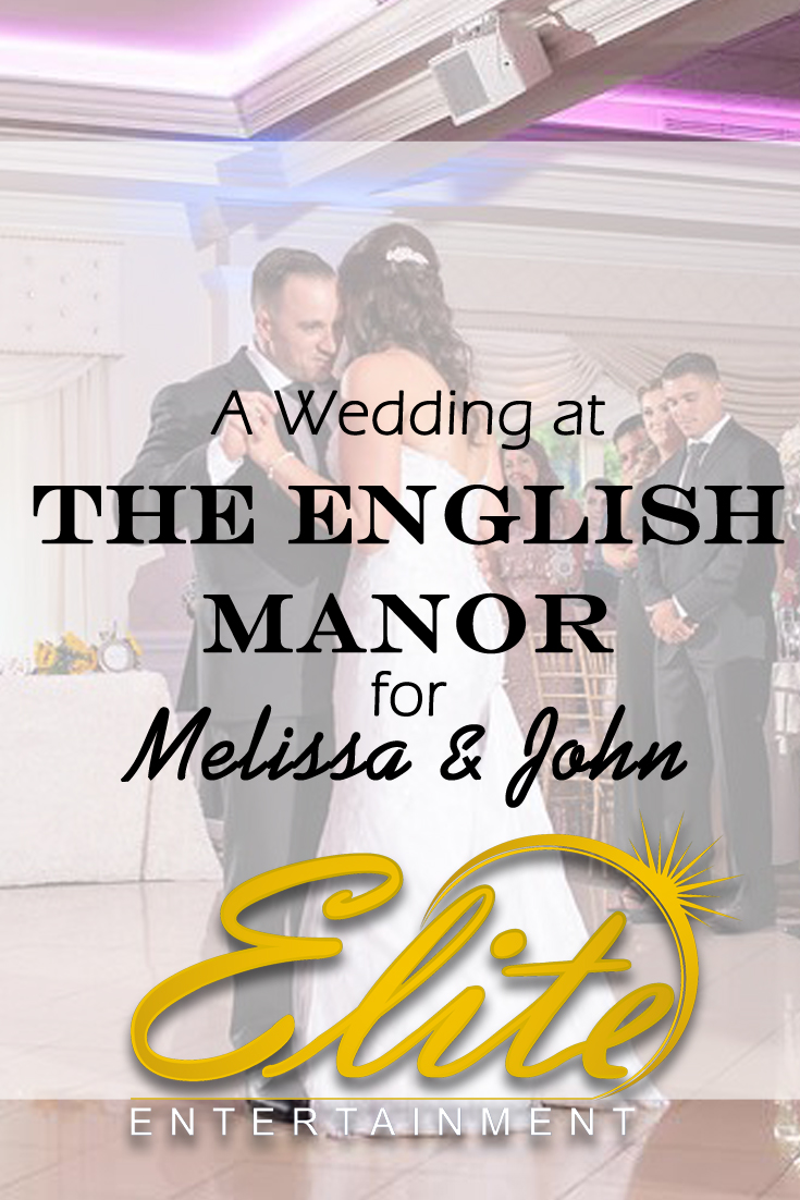 pin - Elite Entertainment - Wedding at the English Manor for Melissa and John