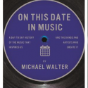 Mike Walter Releases His New Book On This Date In Music