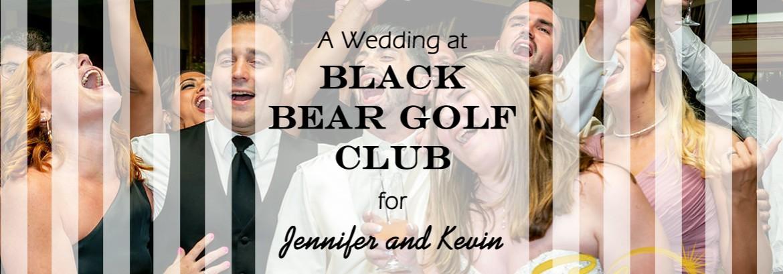 Black Bear Golf Club Wedding for Jennifer and Kevin