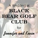 Black Bear Golf Club Wedding for Jennifer and Kevin