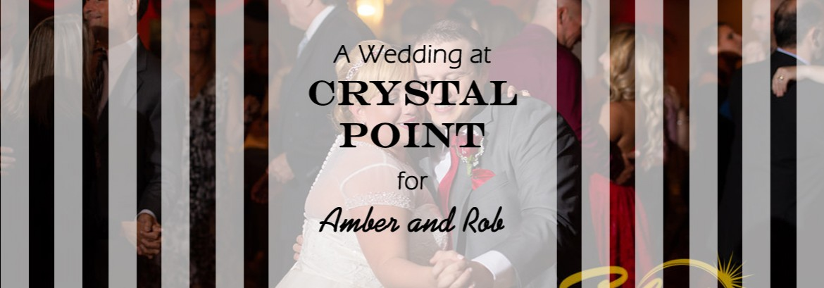 Crystal Point Wedding for Amber and Rob