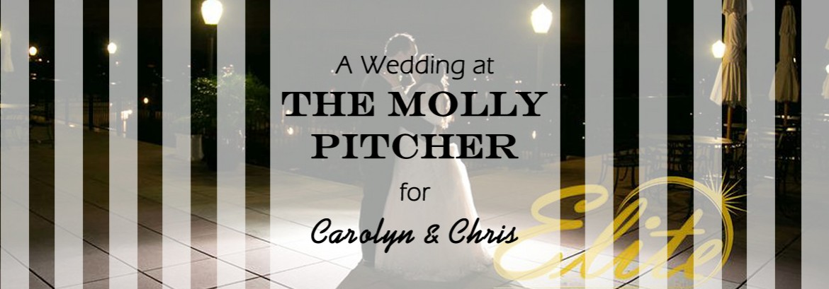 Molly Pitcher Wedding  for Carolyn and Chris
