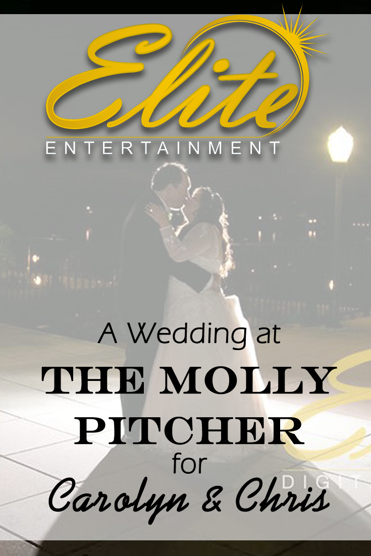 pin - Elite Entertainment - Wedding at Molly Pitcher for Carolyn and Chris