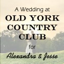 Old York Country Club Wedding for Alexandra & Jesse