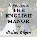 English Manor Wedding for Chelsea and Ryan