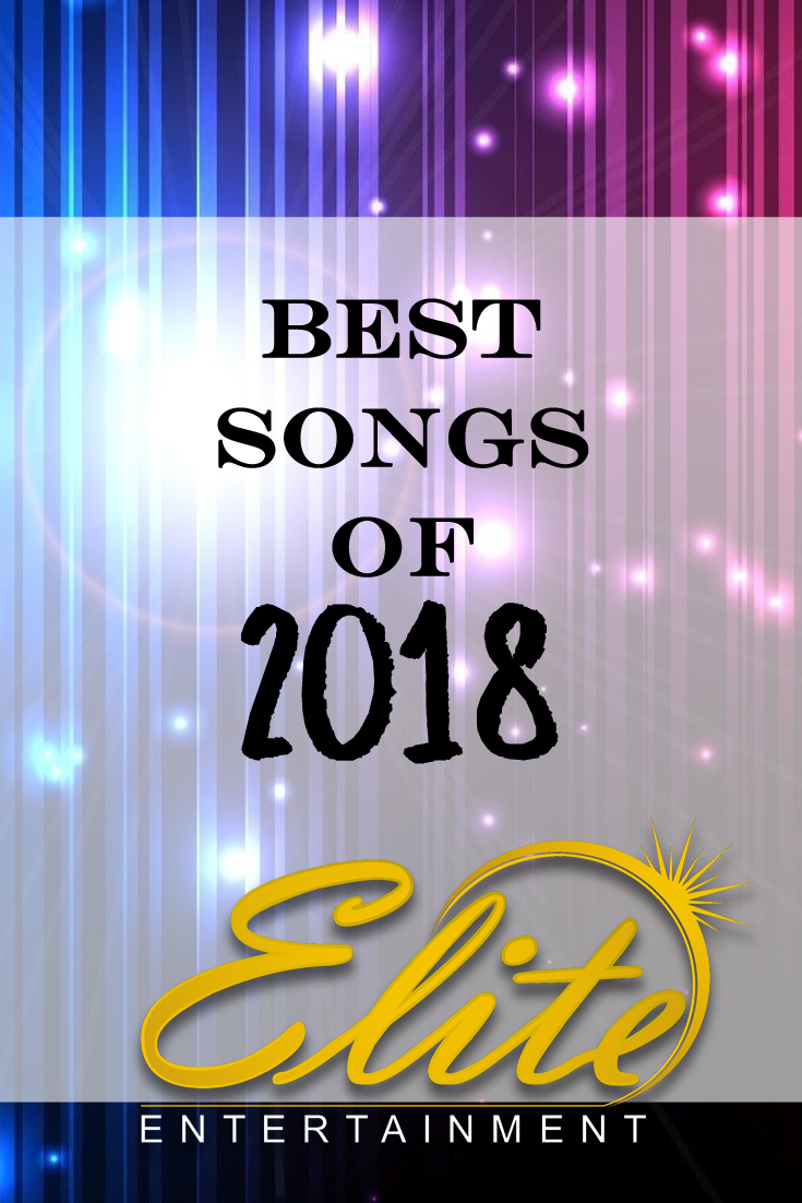 pin - Elite Entertainment - Best Songs of 2018