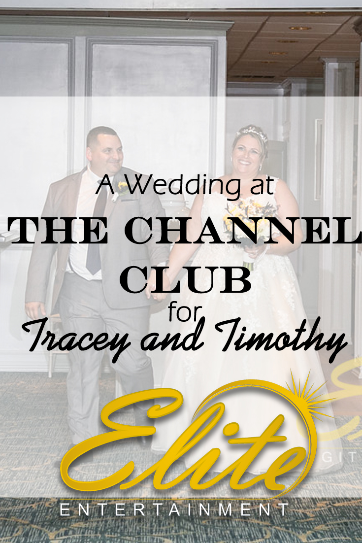 pin - Elite Entertainment - Wedding at Channel Club for Tracey and Timothy