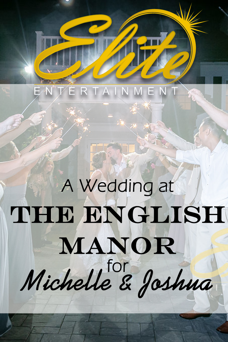 pin - Elite Entertainment - Wedding at English Manor for Michelle and Joshua