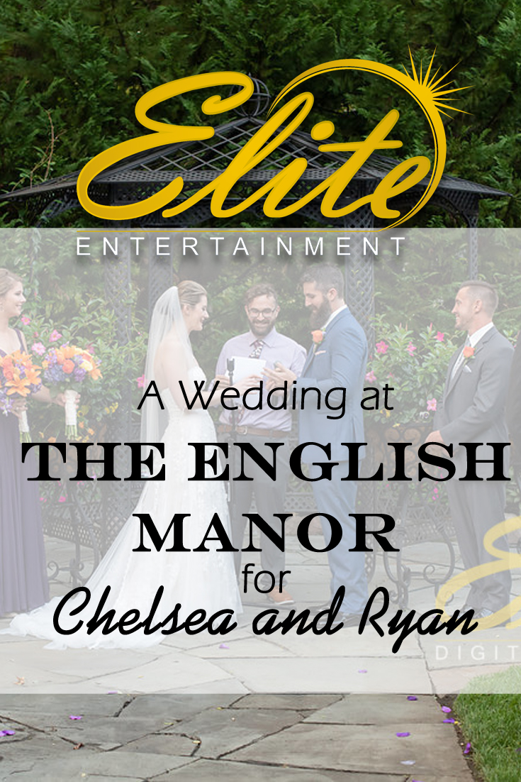 pin - Elite Entertainment - Wedding at the English Manor for Chelsea and Ryan