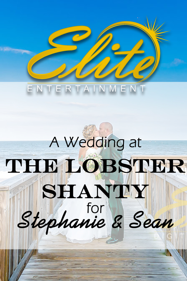 pin - Elite Entertainment - Wedding at the Lobster Shanty for Stephanie and Sean