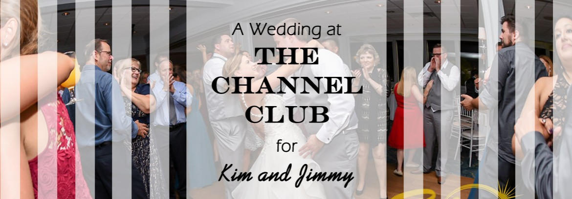 Channel Club Wedding for Kim and Jimmy