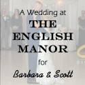 English Manor Wedding for Barbara and Scott