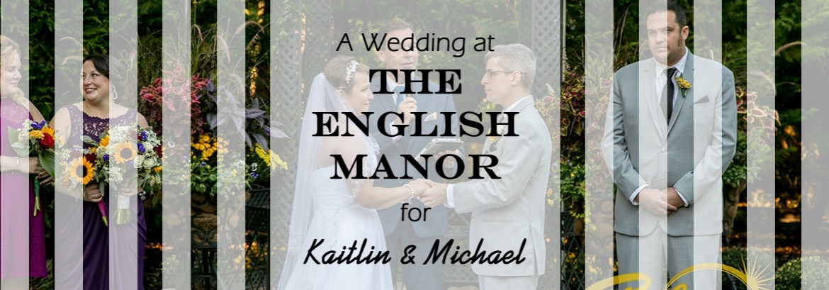 English Manor Wedding for Kaitlin and Michael