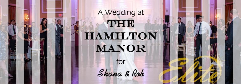 Hamilton Manor Wedding for Shana and Rob