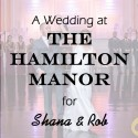 Hamilton Manor Wedding for Shana and Rob
