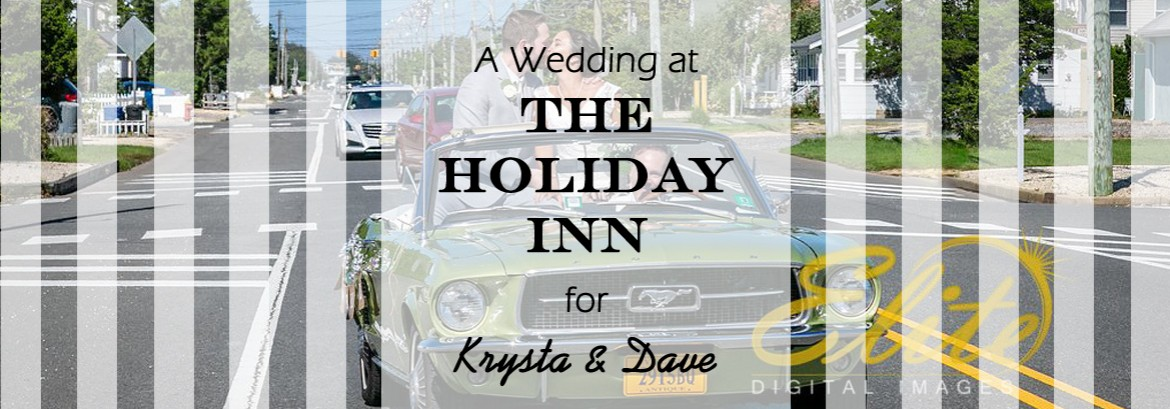 Holiday Inn, Manahawkin Wedding for Krysta and Dave