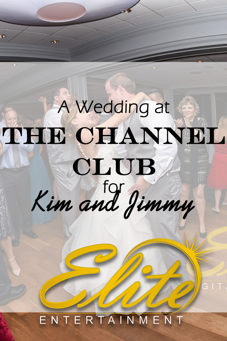 pin - Elite Entertainment - Wedding at Channel Club for Kim and Jimmy
