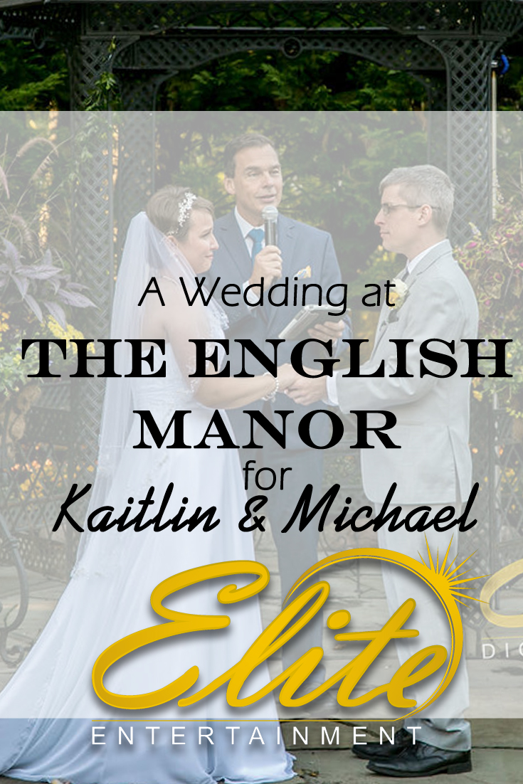 pin - Elite Entertainment - Wedding at the English Manor for Kaitlin and Michael