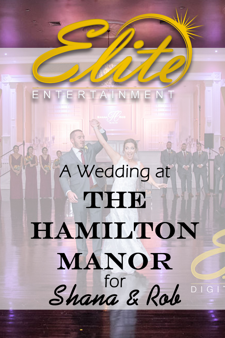 pin - Elite Entertainment - Wedding at the Hamilton Manor for Shana and Rob