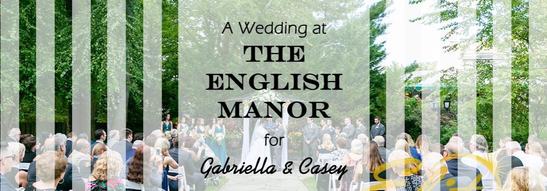 An English Manor Wedding for Gabriella and Casey