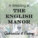 An English Manor Wedding for Gabriella and Casey