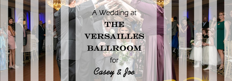 Versailles Ballroom at The Ramada Inn Wedding for Casey and Joe