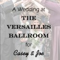 Versailles Ballroom at The Ramada Inn Wedding for Casey and Joe