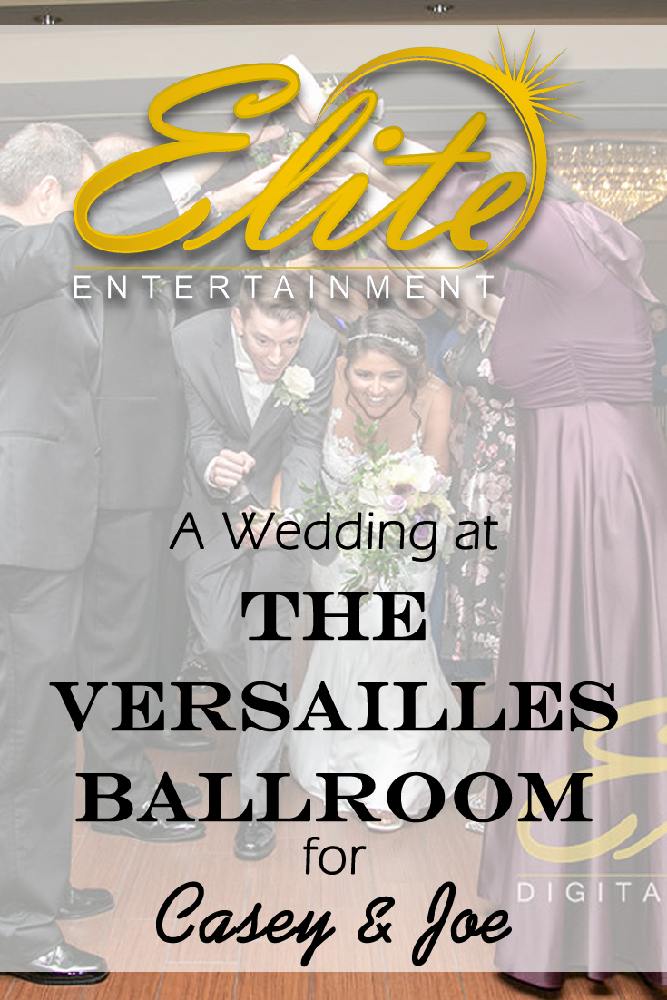 pin - Elite Entertainment - Wedding at the Versailles Ballroom for Casey and Joe