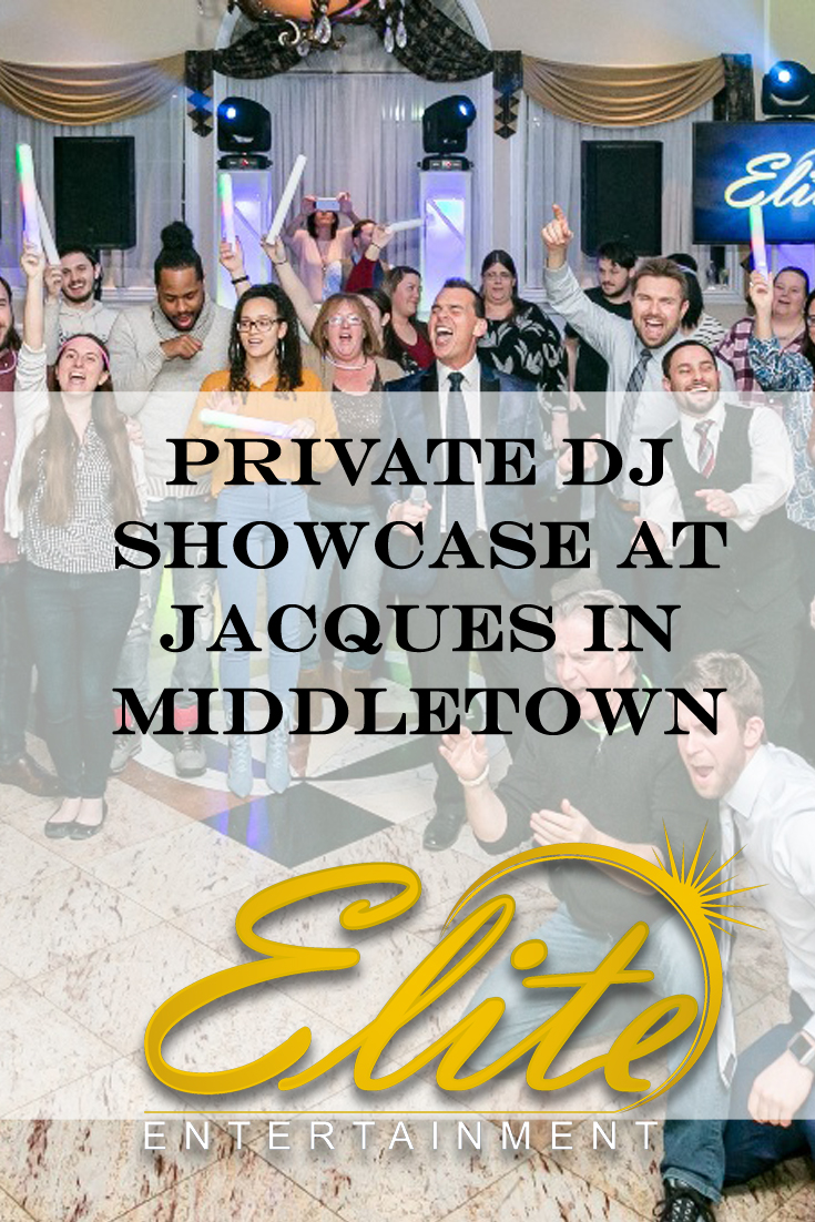 pin - Elite Entertainment - Private DJ Showcase at Jacques in Middletown