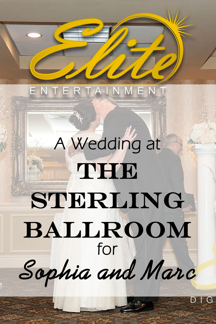 pin - Elite Entertainment - Wedding at the Sterling Ballroom for Sophia and Marc