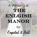 English Manor Wedding for Krystal and Bill
