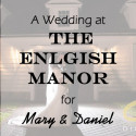 English Manor Wedding for Mary and Daniel
