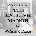 English Manor Wedding for Melissa and David