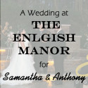 English Manor Wedding for Samantha and Anthony